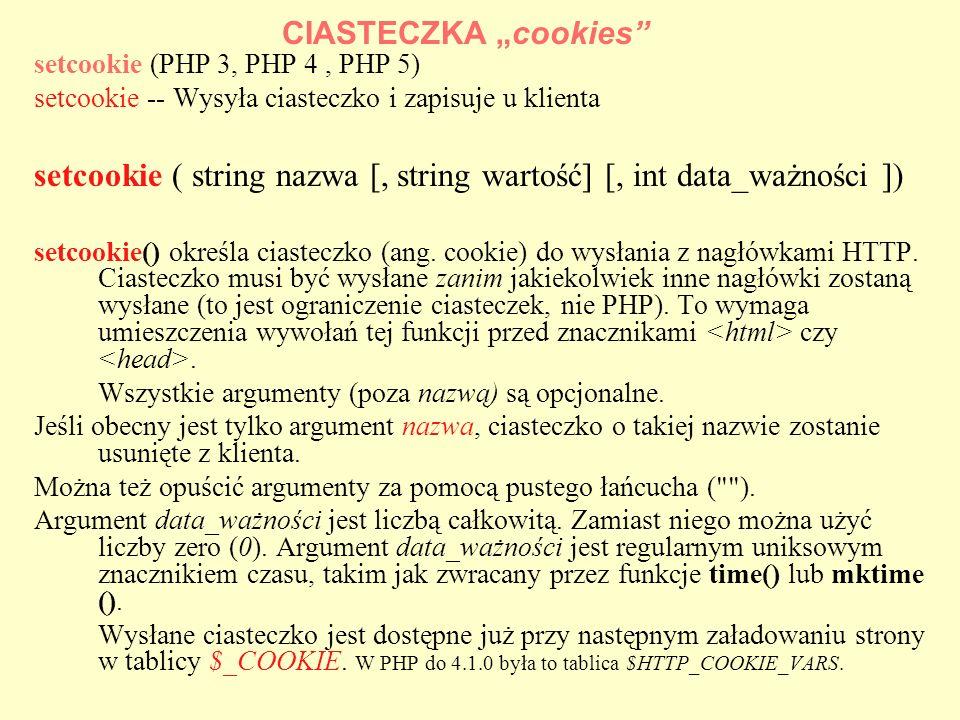 setcookie ( string nazwa [, string wartość] [, int data_ważności ])